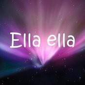 Ella Ella Songs