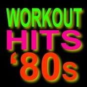 Workout Hits 80s - Top 40 Super Hits Songs