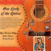 Our Lady Of The Guitar Songs