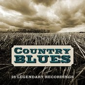 Country Blues - 25 Legendary Recordings (Remastered) Songs