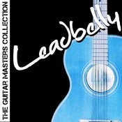 The Guitar Masters Collection: Leadbelly Songs