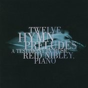 Twelve Hymn Preludes: A Testimony In Music Songs