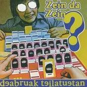 Zein Da Zein? Songs
