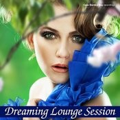 Dreaming Lounge Session Songs