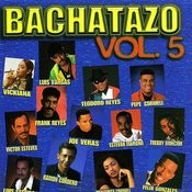 Bachatazo Vol. 5 Songs