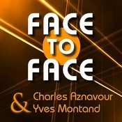 Face To Face: Charles Aznavour & Yves Montand Songs