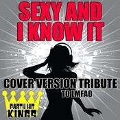 Sexy And I Know It (Cover Version Tribute To Lmfao) Songs