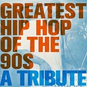 Greatest Hip Hop Of The 90s: A Tribute Songs