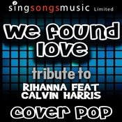 We Found Love (Tribute To Rihanna Feat. Calvin Harris) Songs