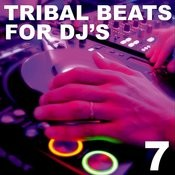 Tribal Beats For Dj's - Vol. 7 Songs