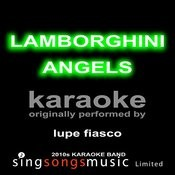 Lamborghini Angels (Originally Performed By Lupe Fiasco) [Karaoke Audio Version] Songs