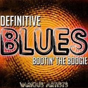 Definitive Blues: Bootin' The Boogie Songs