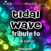 Tidal Wave (Tribute To Sub Focus) - Single Songs