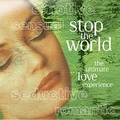 Stop The World - The Ultimate Love Experience Songs