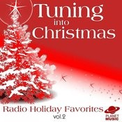 Tuning Into Christmas: Radio Holiday Favorites, Vol. 2 Songs