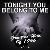 Tonight You Belong To Me: Greatest Hits Of 1956, Vol. 4 Songs