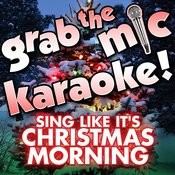 Grab The Mic Karaoke! Sing Like It's Christmas Morning Songs