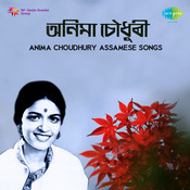 Anima Choudhury Assamese Modren Songs Songs