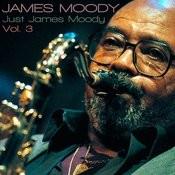 Just James Moody, Vol. 3 Songs