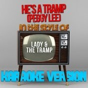 He's A Tramp (Peggy Lee) [In The Style Of Lady & The Tramp] [Karaoke Version] - Single Songs