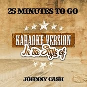 25 Minutes To Go (In The Style Of Johnny Cash) [Karaoke Version] - Single Songs