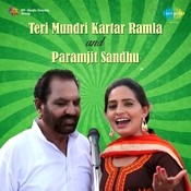 Teri Mundri - Kartar Ramla And Paramjit Sandhu Songs