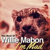 I'm Mad - The Best Of Willie Mabon Songs