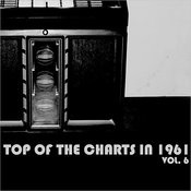 Top Of The Charts In 1961, Vol. 6 Songs