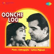 Oonche Log Songs