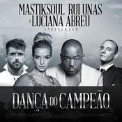 Danc?a Do Campea?o (Feat. Rui Unas & Luciana Abreu)[R'bros Remix] Song
