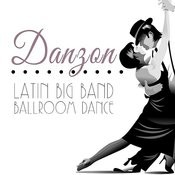 Danzon, Latin Big Band Ballroom Dance Songs