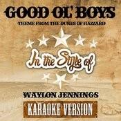 Good Ol' Boys (Theme From The Dukes Of Hazzard) [In The Style Of Waylon Jennings] [Karaoke Version] - Single Songs