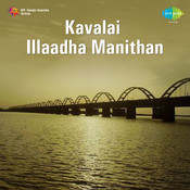 Kavalaiillatha Manithan Songs