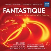 Fantastique - Premieres For Trumpet And Wind Ensemble Songs