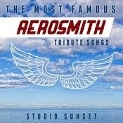 The Most Famous: Aerosmith Tribute Songs Songs