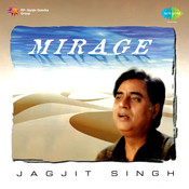 Jagjit Singh - Mirage Songs