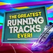 The Greatest Running Tracks Ever ! - All The Best Running Tracks That You'll Ever Need! Songs