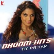 Dhoom Hits By Pritam Songs