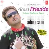 Best Friend-Adnan Sami(Original Album-Kisi Din) Songs