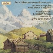 Mendelssohn: The Complete Part-Songs For Mixed Chorus A Cappella Songs