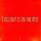 Chilllout Is In The Air! - Bonus Edition Songs