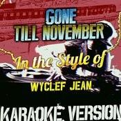 Gone Till November (In The Style Of Wyclef Jean) [Karaoke Version] - Single Songs