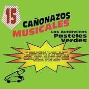 15 Canonazos Musicales Los Autenticos Pasteles Verdes Songs