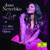 Anna Netrebko - Live at the Metropolitan Opera Songs