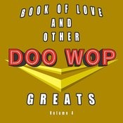 Book Of Love & Other Doo-Wop Greats, Vol. 4 Songs