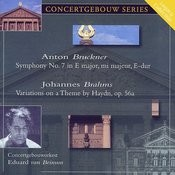 Bruckner: Symphony No. 7 & Brahms: Variations On A Theme By Haydn Songs
