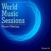 World Music Sessions: Peace Offering, Vol. 14 Songs