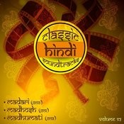 Classic Hindi Soundtracks, Madari (1959), Madhosh (1951), Madhumati (1958), Vol. 52 Songs