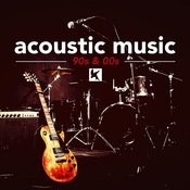 Acoustic Music 90s And 00s Songs
