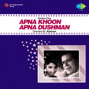 Apna Khoon Apna Dushman Songs